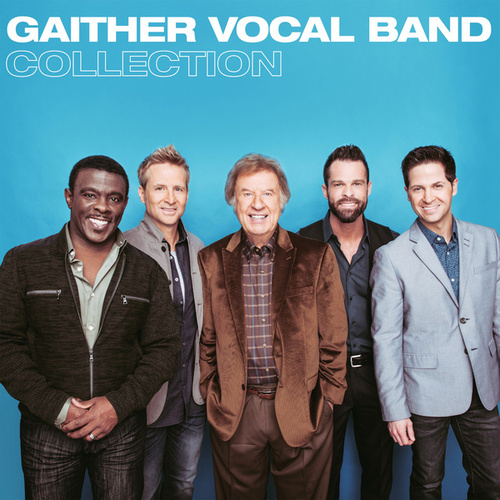 Gaither Vocal Band Collection by Gaither Vocal Band