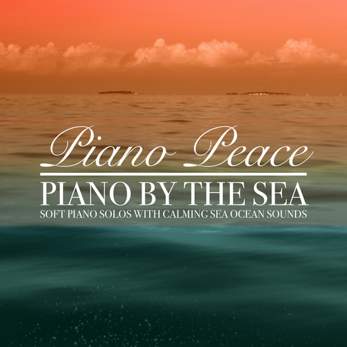 Piano by the Sea by Piano Peace