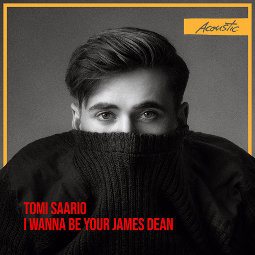 I Wanna Be Your James Dean (Acoustic) by Tomi Saario