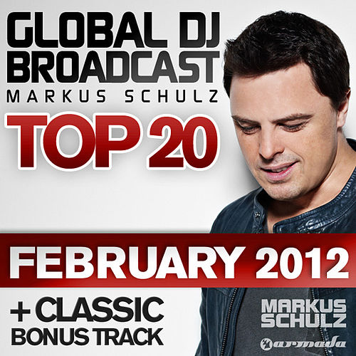 Global DJ Broadcast Top 20 - February 2012 von Various Artists