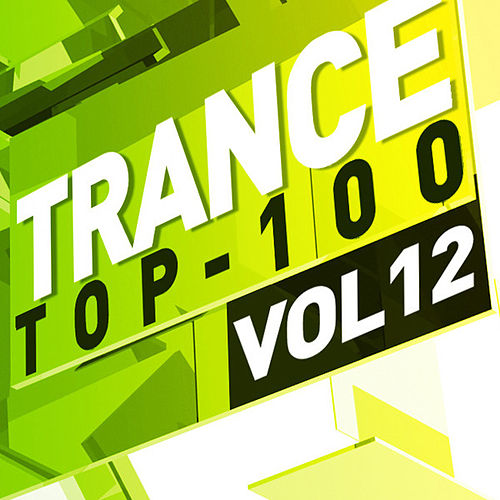 Trance Top 100, Vol. 12 von Various Artists