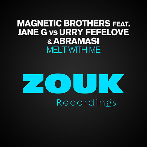 Melt With Me von Magnetic Brothers