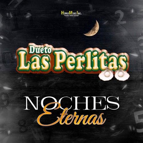 Noches Eternas de Dueto Las Perlitas