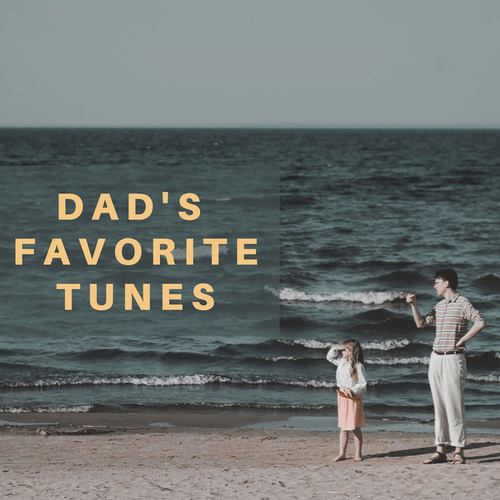 Dad's Favorite Tunes by Various Artists