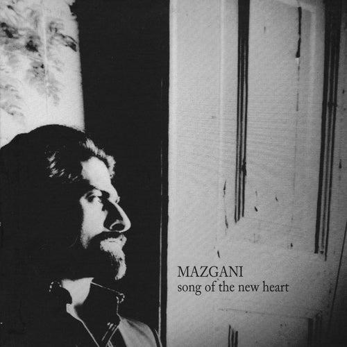 Song of the New Heart von Mazgani