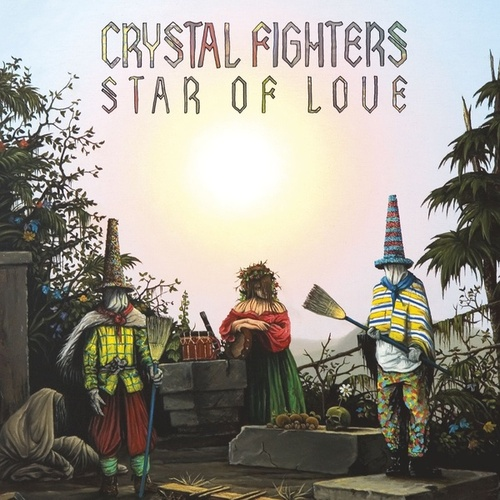 Star Of Love by Crystal Fighters