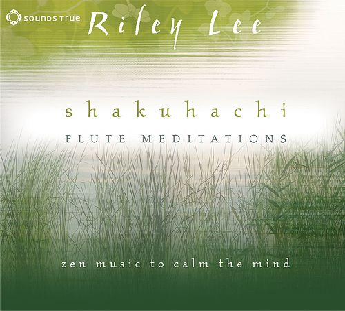 Shakuhachi Flute Meditations de Riley Lee