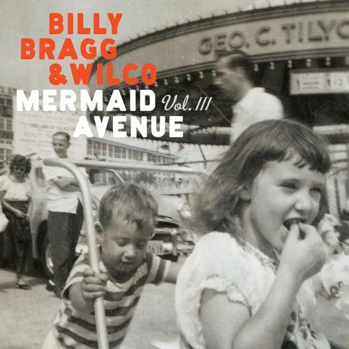 Mermaid Avenue Vol. III by Billy Bragg