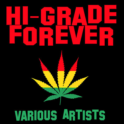 Hi-Grade Forever by Various Artists