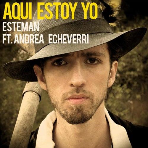 Aquí Estoy Yo (feat. Andrea Echeverri) - Single by Esteman