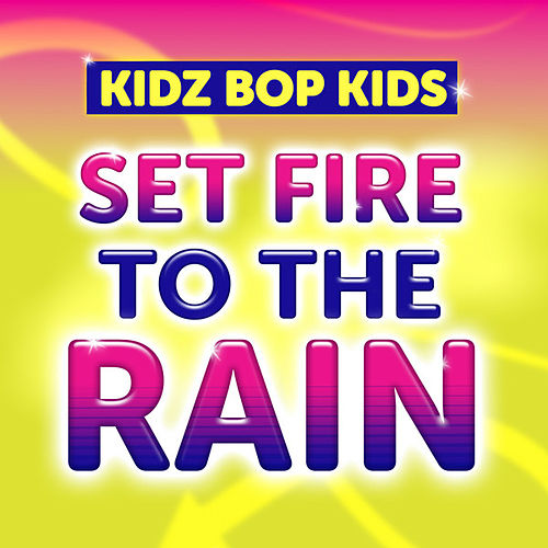Set Fire to the Rain di KIDZ BOP Kids