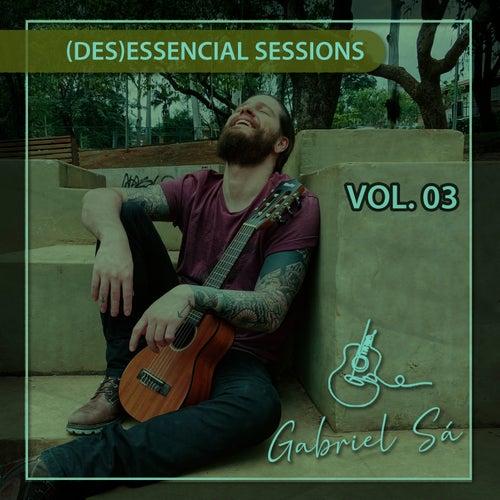 (des) essencial sessions vol.03 von Gabriel Sá