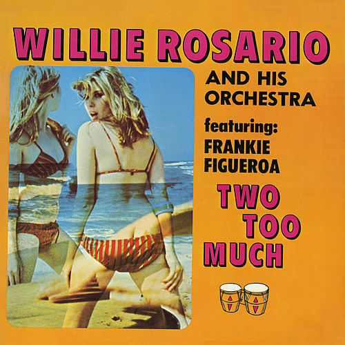 Two Too Much! de Willie Rosario
