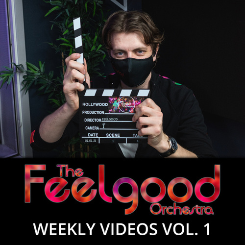2021 Weekly Videos, Vol. 1 by The Feelgood Orchestra
