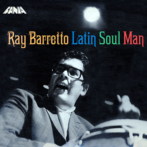 The Latin Soul Man de Ray Barretto