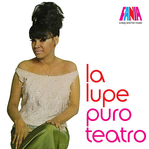 A Lady And Her Music: Puro Teatro de La Lupe
