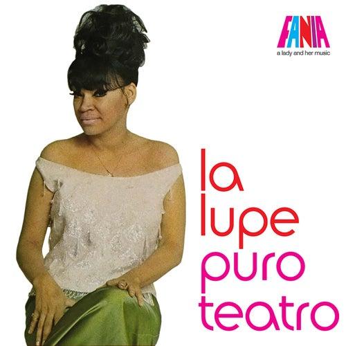 La Lupe - Puro Teatro de La Lupe