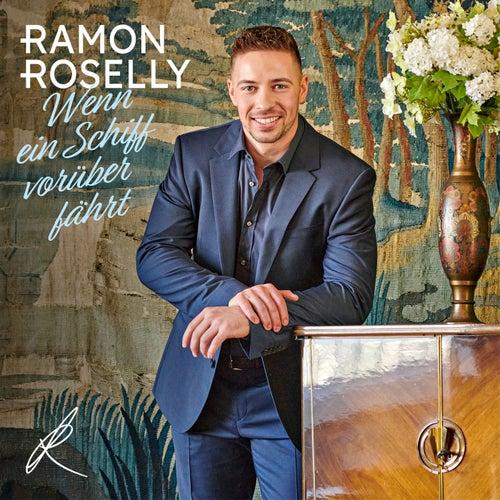 Wenn ein Schiff vorüberfährt von Ramon Roselly