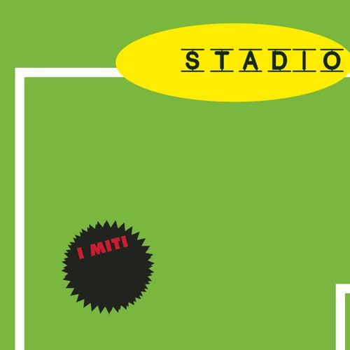 Stadio - I Miti di Stadio