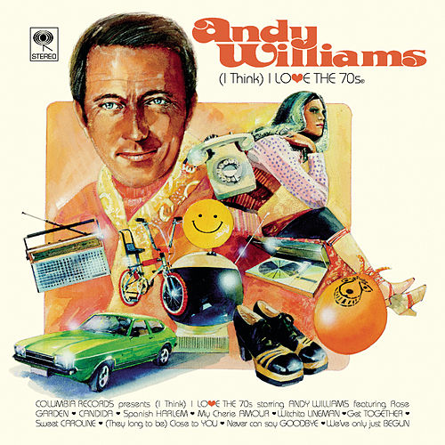 (I Think) I Love the 70's by Andy Williams