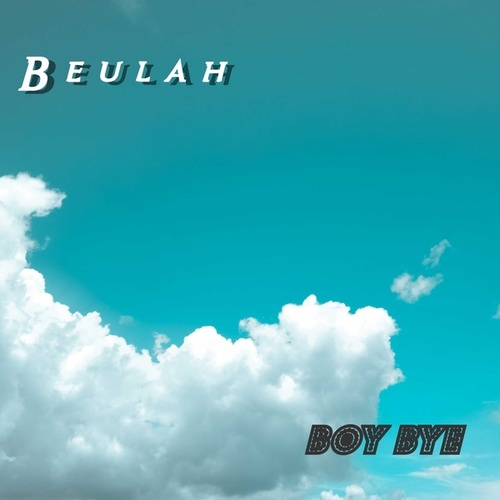 Boy Bye by Beulah