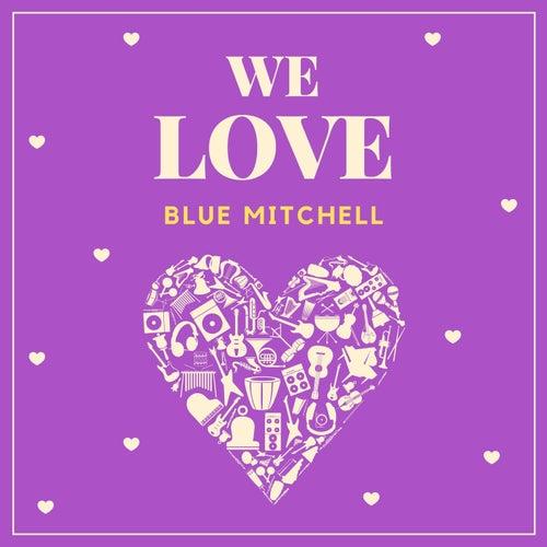 We Love Blue Mitchell by Blue Mitchell