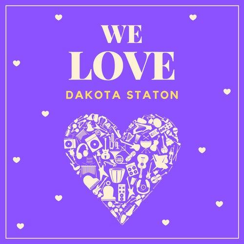 We Love Dakota Staton by Dakota Staton