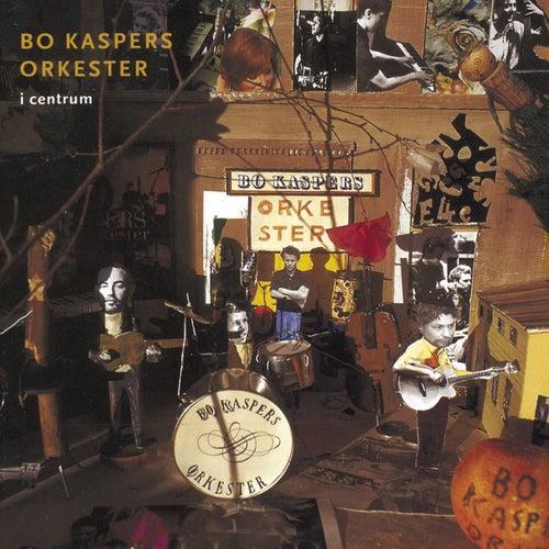 I centrum by Bo Kaspers Orkester