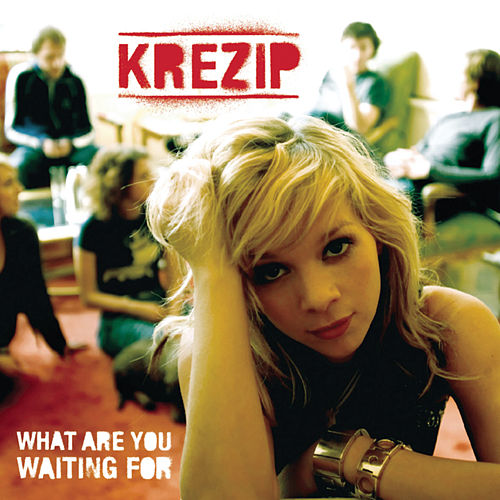 What Are You Waiting For by Krezip