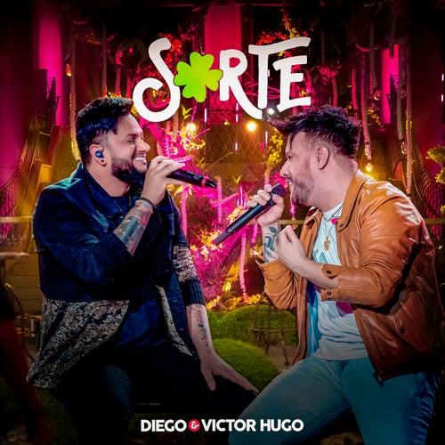 Sorte (Ao Vivo) de Diego & Victor Hugo