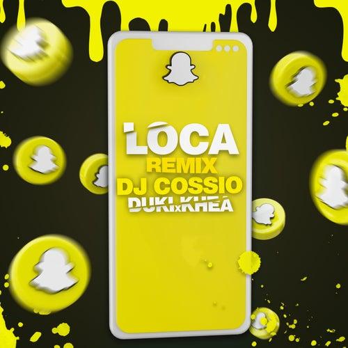 Loca (Remix) de DJ Cossio