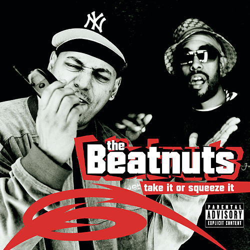 Take It Or Squeeze It de The Beatnuts