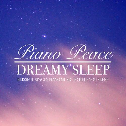 Dreamy Sleep by Piano Peace