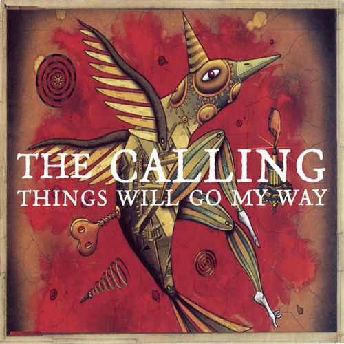 Things Will Go My Way by The Calling