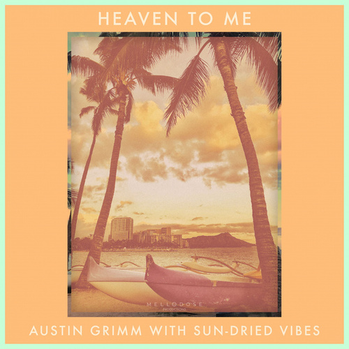 Heaven to Me by Austin Grimm