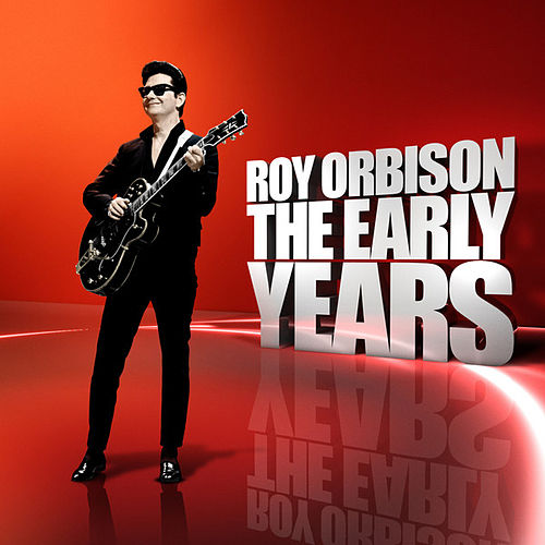 The Early Years von Roy Orbison