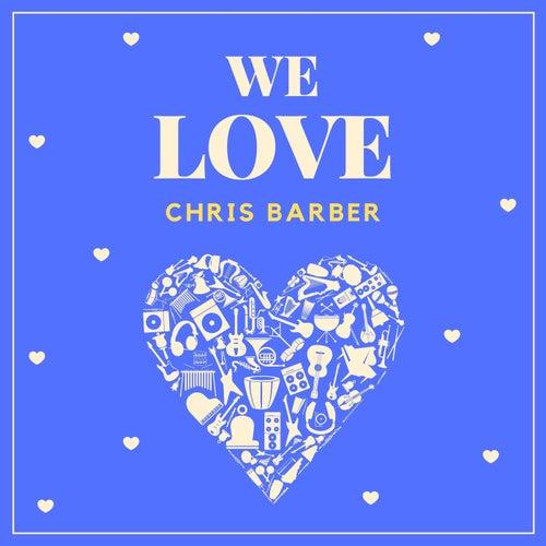 We Love Chris Barber di Chris Barber