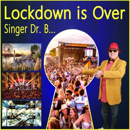 Lockdown Is Over by Singer Dr. B...