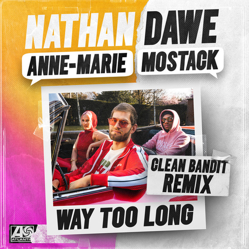 Way Too Long (feat. Anne-Marie & MoStack) [Clean Bandit Remix] von Nathan Dawe
