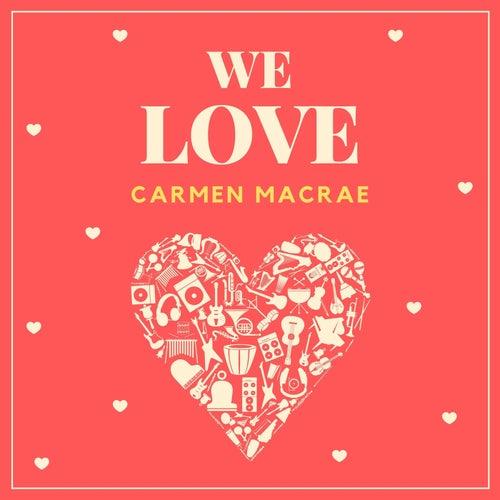 We Love Carmen Mcrae by Carmen McRae