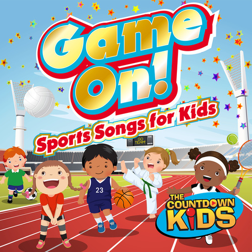 Game On! (Sports Songs for Kids) by The Countdown Kids