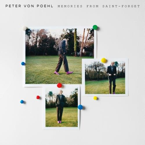 Memories from Saint-Forget by Peter Von Poehl