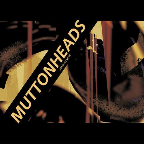 Smashing Music by Muttonheads