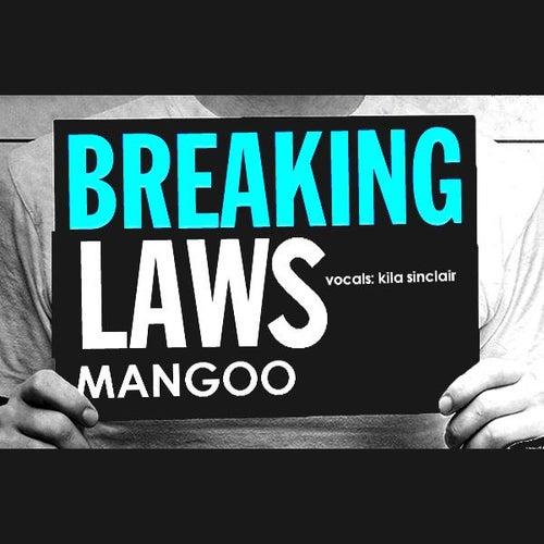 Breaking Laws ( DJ Mangoo & Vox Kila Sinclair ) - Single de Mangoo