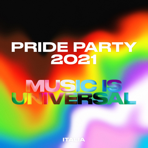 ��️�� PRIDE PARTY 2021 ��    Music is Universal  Italia by Various Artists