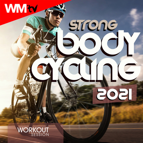 Strong Body Cycling 2021 Workout Session (60 Minutes Non-Stop Mixed Compilation for Fitness & Workout 128 Bpm) von Workout Music Tv