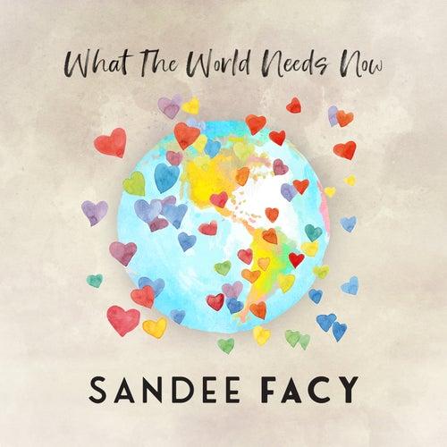 What the World Needs Now de Sandee Facy
