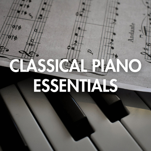 Classical Piano Essentials by Various Artists