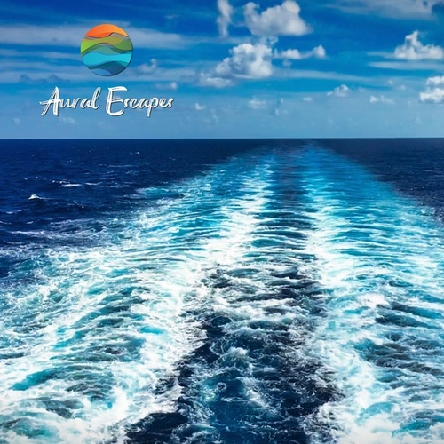 Cruise Ship Deck 4 Prop Wash (feat. Dream Candy, Wandering Wild, Hushaboo & Rainspotting) by Aural Escapes