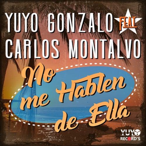 No Me Hablen de Ella by Yuyo Gonzalo